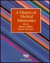 A History of Medical Informatics (Acm Press History Series)(702900)