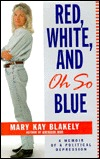 Red, White, and Oh So Blue: An Autobiography of Political Depression