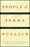 People of Terra Nullius: Betrayal and Rebirth in Aboriginal Canada