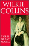 Three Great Novels: The Woman in White; The Moonstone; The Law and the Lady