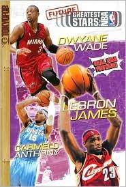 Greatest Stars of the NBA Volume 6: Future Greatest Stars of the NBA (Greatest Stars of the NBA #6)