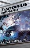 The Sagittarius Command (Tour of the Merrimack, #3)