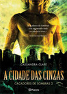 A Cidade das Cinzas by Cassandra Clare