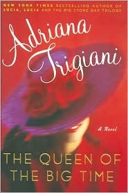 Ebook The Queen of the Big Time by Adriana Trigiani PDF!