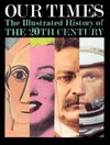 Our Times: The Illustrated History of the 20th Century (ePUB)