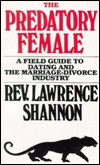 the-predatory-female-a-field-guide-to-dating-and-the-marriage-divorce-industry