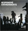 Responsive Environments: Architecture, Art and Design