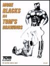 More Blacks in Tom's Drawings