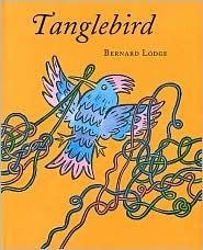 Tanglebird by Bernard Lodge