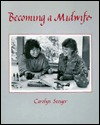 Becoming a Midwife by Carolyn Steiger