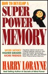How to Develop Superpower Memory