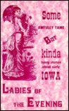 Some Awfully Tame, but Kinda Funny Stories About Early Iowa Ladies of the Evening