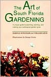 The Art of South Florida Gardening: A Unique Guide to Planning, Planting, and Making Your Sub-Tropical Garden Grow