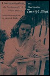 Communication: The Autobiogrphy of Rachel Maddux, and Her Novella, Turnip's Blood