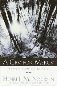 A Cry for Mercy by Henri J.M. Nouwen