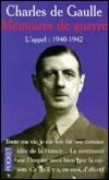 Mémoires de guerre : L'appel, 1940-1942