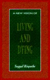 New Vision of Living and Dying