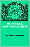 Of Water and the Spirit: A Liturgical Study of Baptism