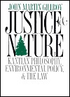 Justice & Nature: Kantian Philosophy, Environmental Policy, and the Law