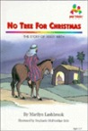 No Tree for Christmas: The Story of Jesus' Birth