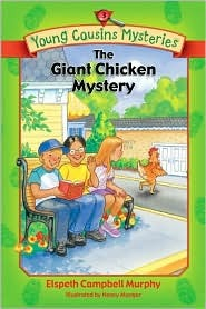The Giant Chicken Mystery (Young Cousins Mysteries, #3)