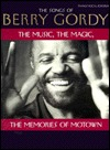 The Songs of Berry Gordy: The Music, the Magic, the Memories of Motown (Piano/Vocal/Chords)