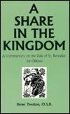 Share in the Kingdom: A Commentary on the Rule of St. Benedict for Oblates