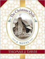 The Christmas Quilt by Thomas J.  Davis