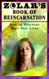 Zolar's Book Of Reincarnation: How To Discover Your Past Lives