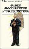 Faith, Foolishness or Presumption
