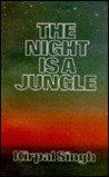 The Night is a Jungle: A Collection of 14 Talks Delivered by Kirpal Singh