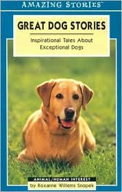 Great Dog Stories: Inspirational Tales About Exceptional Dogs