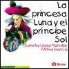 La princesa Luna y el príncipe Sol