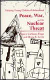 Helping Young Children Understand Peace, War, and the Nuclear Threat