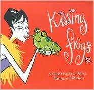 kissing-frogs-a-chick-s-guide-to-dating-mating-and-rating
