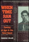 When Time Ran Out: Coming of Age in the Third Reich