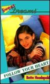 Follow Your Heart (Sweet Dreams, #233)
