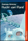 Flucht vom Mond. ( Ab 11 J.).
