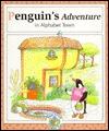 Penguin's Adventure In Alphabet Town by Laura Alden