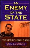 An Enemy of the State by Bill Lueders
