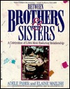 Between Brothers & Sisters: A Celebration of Life's Most Enduring Relationship