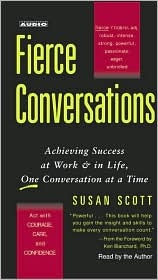 Ebook Fierce Conversations: Achieving Success at Work & in Life, One Conversation at a Time by Susan Scott PDF!
