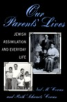 Our Parents' Lives: Jewish Assimilation in Everyday Life