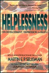 Helplessness: On Depression, Development, and Death