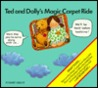 Ted and Dolly's Magic Carpet Ride