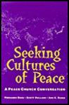 Seeking Cultures of Peace: A Peace Church Conversation