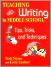 Teaching Writing in Middle School: Tips, Tricks, and Techniques