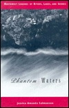 Phantom Waters: Northwest Legends of Rivers, Lakes, and Shores