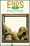 Ends and Beginnings (Review 6)