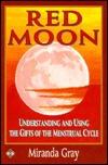 Roter Mond: von der Kraft des weiblichen Zyklus